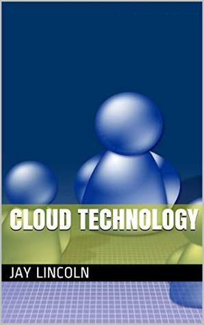 Cloud Technology  by  Jay Lincoln