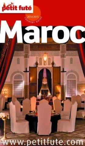 Maroc 2014-2015 Petit Futé (avec cartes, photos + avis des lecteurs)  by  Collectif