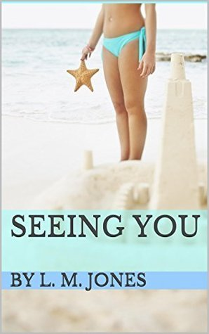 Seeing You (Becoming Me Book 1)  by  L.M. Jones