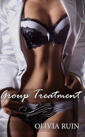 Group Treatment (Lesbian Medical First Time Group Bondage Erotica) (Lesbian Doctor Book 5) Olivia Ruin