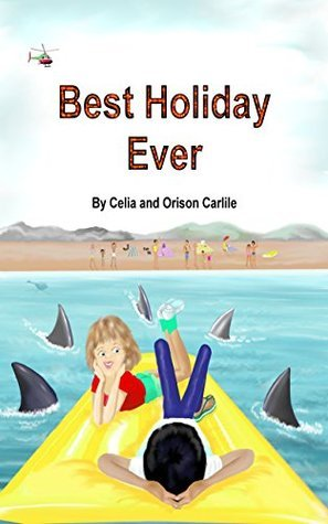 Best Holiday Ever Orison Carlile