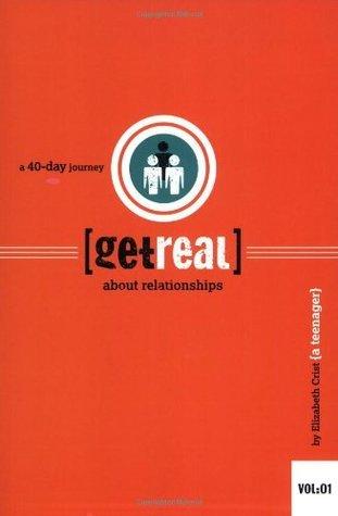 Get Real About... Relationships Elizabeth Crist
