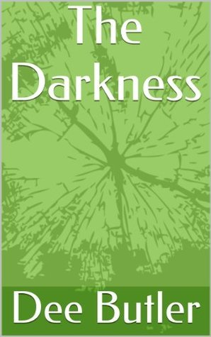 The Darkness  by  Dee Butler