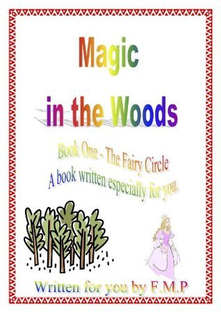 Magic in the Woods - The Fairy Circle Book 1  by  Fiona Partridge