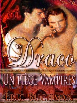 Draco - Un piège Vampires  by  Eric Buchman