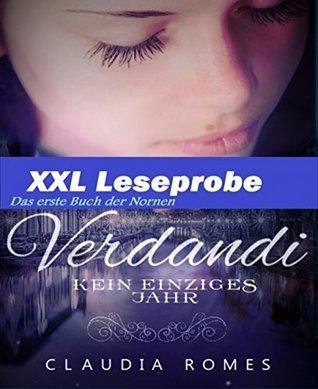 XXL Leseprobe Verdandi: Kein einziges Jahr  by  Claudia Romes