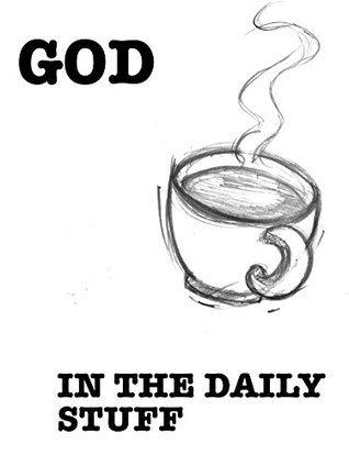 God In The Daily Stuff Seph Romana