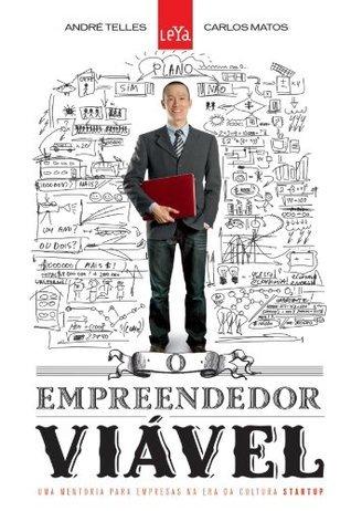 O Empreendedor Viável  by  André Telles