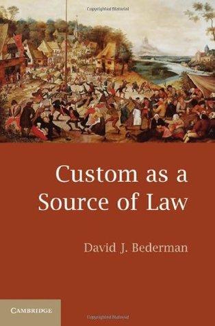 Custom as a Source of Law Bederman
