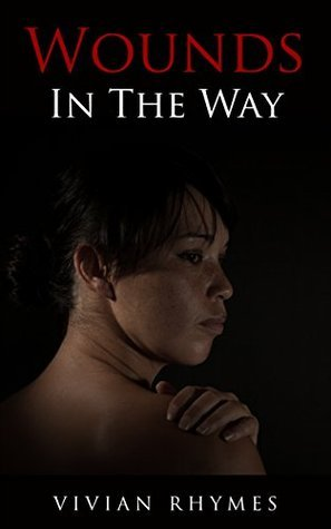 Wounds In The Way (Chapter 1)  by  Vivian Rhimes