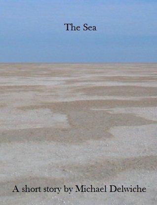 The Sea  by  Michael Delwiche