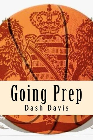 Going Prep  by  Dash Davis