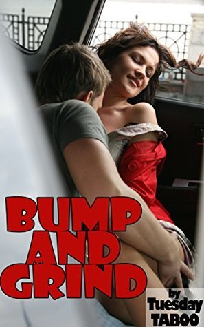 Bump and Grind Tuesday Taboo