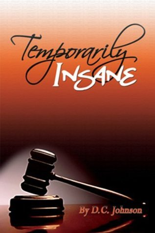 Temporarily Insane (Camille Series Book 3) D.C. Johnson