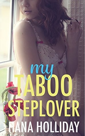 My Taboo Steplover  by  Hana Holliday