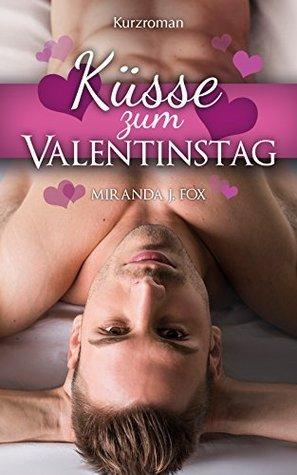 Küsse zum Valentinstag  by  Miranda J. Fox