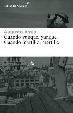 Cuando yunque, yunque. Cuando martillo, martillo  by  Augusto Assia