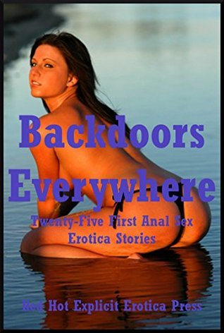 Backdoors Everywhere: Twenty-Five First Anal Sex Erotica Stories Alice Drake