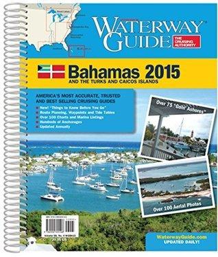 Waterway Guide Bahamas 2015  by  Waterway Guide Media