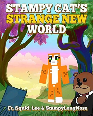 Stampy Cats Strange New World Ft. Squid, Lee & StampyLongNose Griffin Mosley
