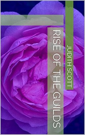 Rise of the Guilds (The Sunpass Chronicles Book 1)  by  Judith Scott