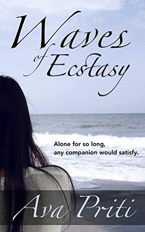 Waves of Ecstasy  by  Ava Priti