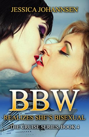 BBW Realizes Shes Bisexual: An Erotic Bisexual Menage Romance (The Cruise Series Book 4)  by  Jessica Johannsen