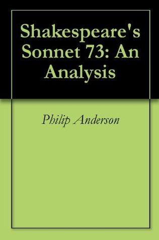 Shakespeares Sonnet 73: An Analysis Philip Anderson