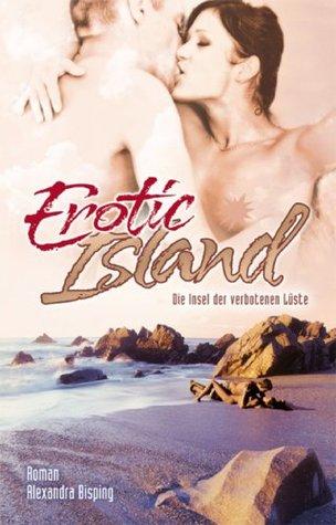 Erotic Island: Die Insel der verbotenen Lüste Alexandra Bisping
