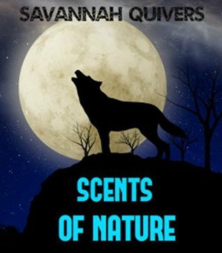 SCENTS OF NATURE  by  SAVANNAH QUIVERS