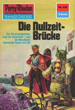 Perry Rhodan 625: Die Nullzeit-Brücke (Heftroman): Perry Rhodan-Zyklus Das kosmische Schachspiel H.G. Francis