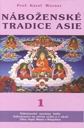 Náboženské tradice Asie 1  by  Karel Werner