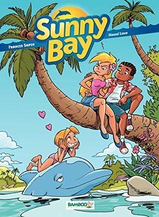 Sunny Bay - Tome 3 - Hawaï Love Francis Sapin