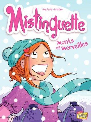 Mistinguette - Tome 4 - Monts et Merveilles Greg Tessier