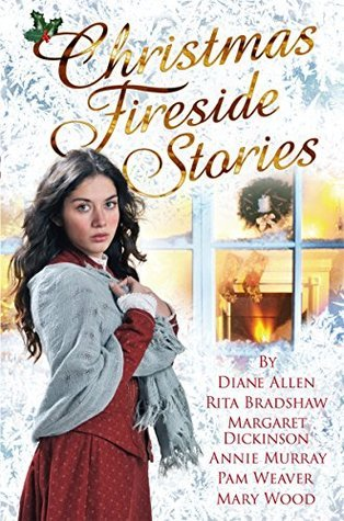 Christmas Fireside Stories: A collection of heart-warming Christmas short stories from six bestselling authors Margaret Dickinson
