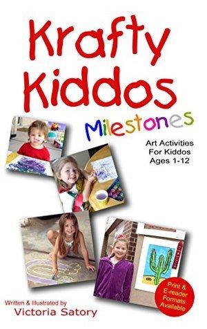 Krafty Kiddos Milestones  by  Victoria Satory