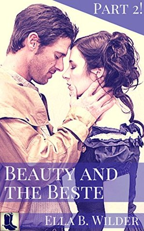 Beauty and the Beste 2: Historical Western Erotic Romance  by  Ella B. Wilder