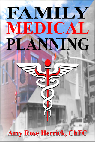 Family Medical Planning  by  Amy Rose Herrick