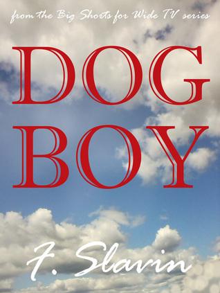 Dog Boy  by  F. Slavin