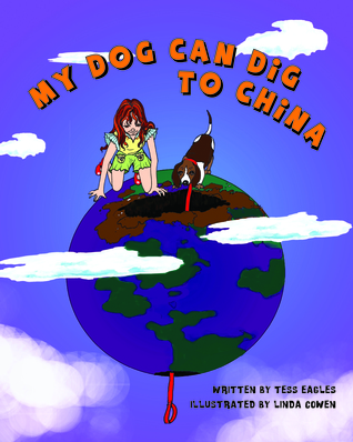 My Dog Can Dig to China Tess Eagles