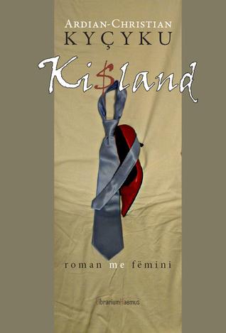 Ki$land: roman me fëmini Ardian-Christian Kyçyku, Sr