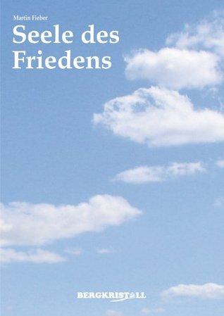 Seele des Friedens  by  Martin Fieber