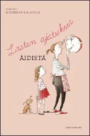 Lasten ajatuksia äidistä  by  Grethe Dirckinck-Holmfeld