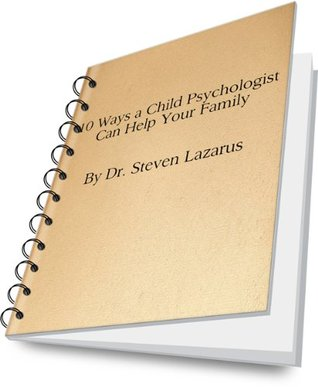 10 Ways A Child Psychologist Can Help Your Family Steven Lazaurs