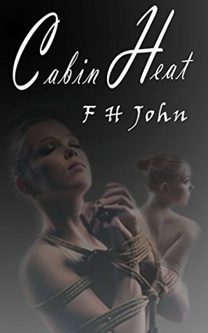 Cabin Heat: Becoming more than just a normal college student  by  F.H. John