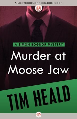 Murder at Moose Jaw (The Simon Bognor Mysteries Book 6)  by  Tim Heald