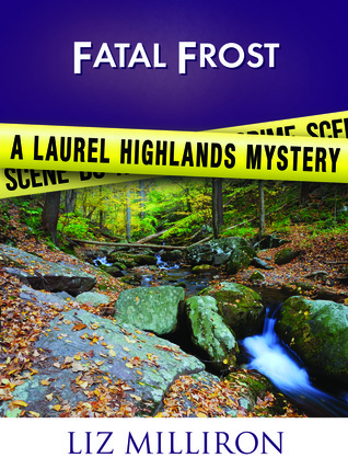 Fatal Frost (a Laurel Highlands Mystery #3)  by  Liz Milliron