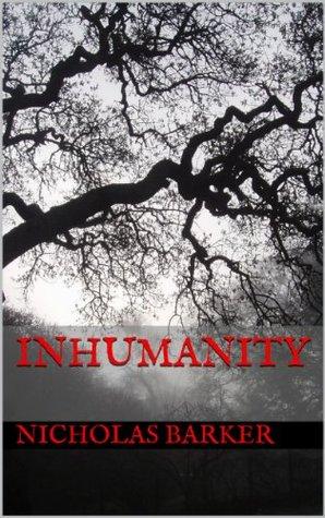 Inhumanity  by  Nicholas Barker