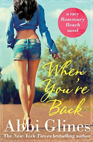 When Youre Back  by  Abbi Glines