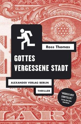 Gottes vergessene Stadt  by  Ross Thomas